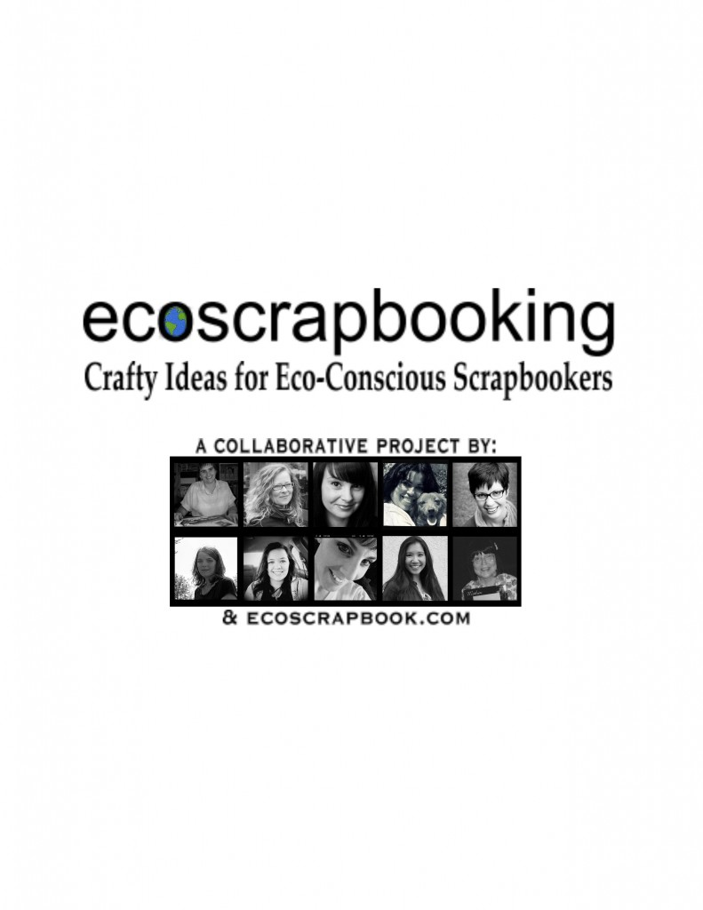An eBook about eco-friendly scrapbooking. Available from EcoScrapbook.com